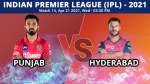 ಐಪಿಎಲ್ 2021: ಪಂಜಾಬ್ vs ಹೈದರಾಬಾದ್, ಪ್ಲೇಯಿಂಗ್ XI, ಅಪ್ಡೇಟ್ಸ್