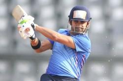 Vijay Hazare Trophy Gautam Gambhir Scores Big Knock