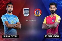 Isl 2020 21 Mumbai City Fc Vs Sc East Bengal Live Score