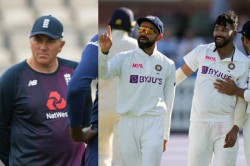 Ind Vs Eng If India Push Us We Push Them Back We Are Not Afraid For Them Says Chris Silverwood