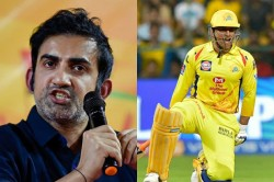 Ipl 2021 After Csk Qualify For Playoffs Ms Dhoni Should Bat At 4th Position Says Gautam Gambhir